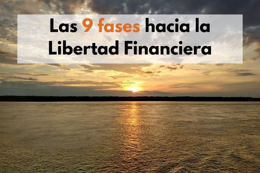 Las 9 fases hacia la libertad financiera