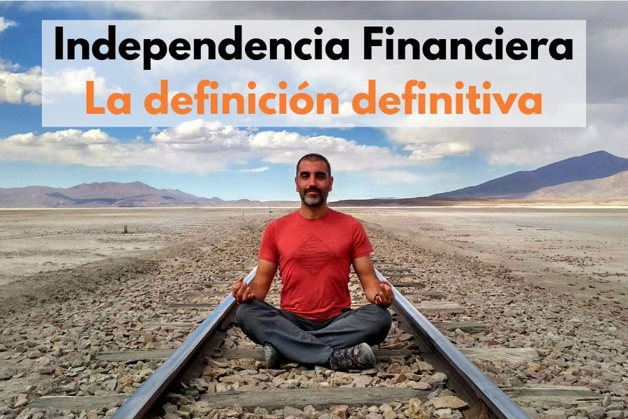 Independencia Financiera - La definición definitiva
