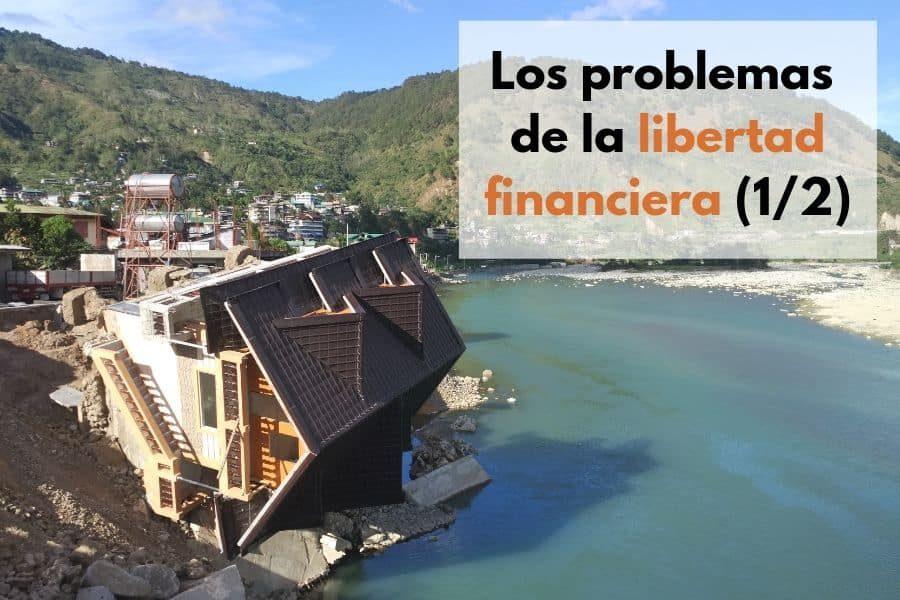 Los problemas de la libertad financiera (1/2)