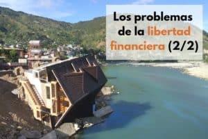 Los problemas de la libertad financiera – (2/2)