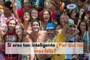 Si eres tan inteligente ¿Por qué no eres feliz?