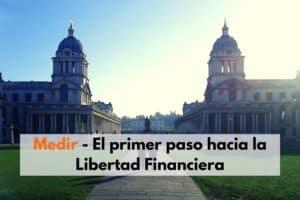 Medir – El primer paso hacia la libertad financiera.