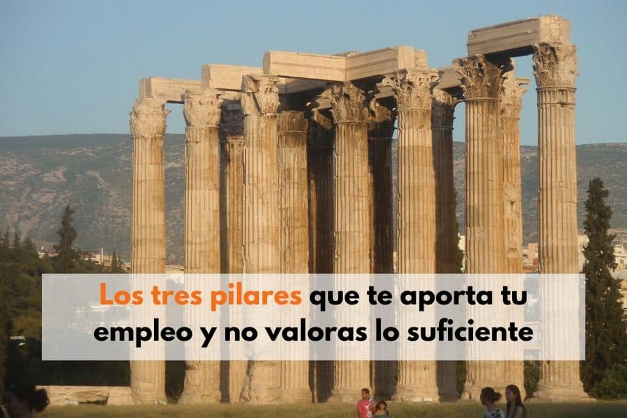 Los tres pilares que te aporta tu empleo y no valoras lo suficiente