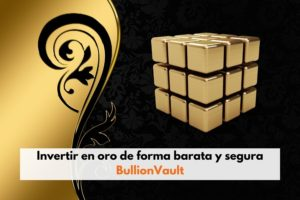 Invertir en oro de forma barata y segura - Bullion Vault
