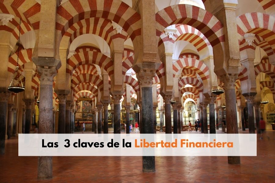 Las 3 claves de la Libertad Financiera