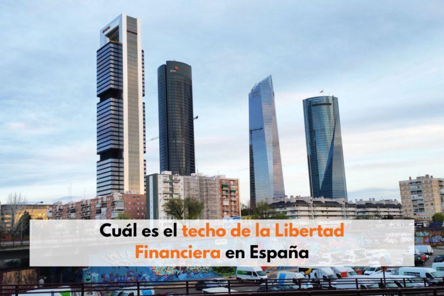 Cuál es techo de la Libertad Financiera en España